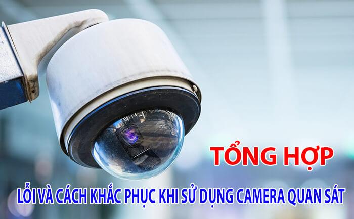Những lỗi thường gặp và cách khắc phục khi sử dụng camera quan sát